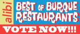Vote for us!! 2009 Best of Burque Restaurants